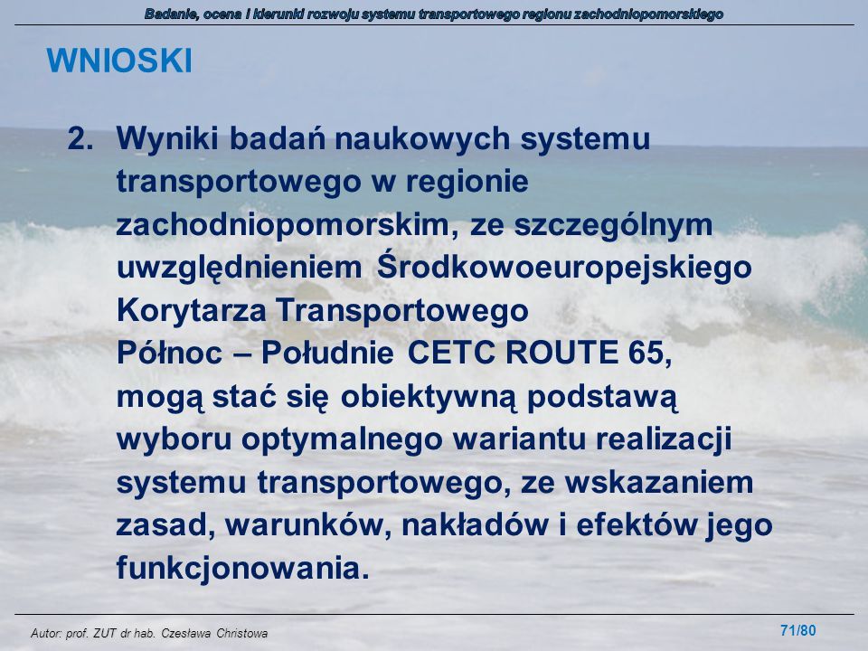 Autor: prof. ZUT dr hab. Czesława Christowa 2.Wyniki badań naukowych systemu transportowego w regionie zachodniopomorskim, ze szczególnym uwzględnieni