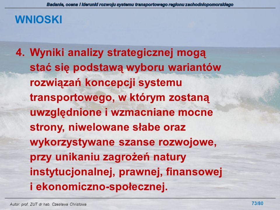 Autor: prof. ZUT dr hab. Czesława Christowa WNIOSKI 4.Wyniki analizy strategicznej mogą stać się podstawą wyboru wariantów rozwiązań koncepcji systemu