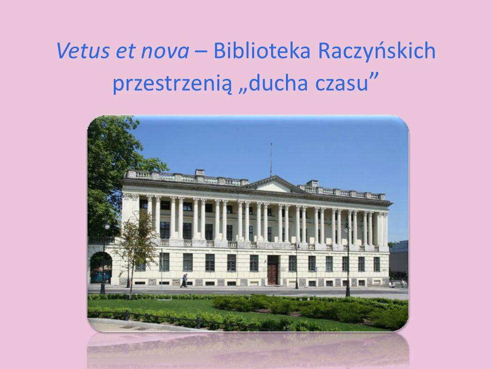 """Vetus et nova – Biblioteka Raczyńskich przestrzenią """"ducha czasu """""""