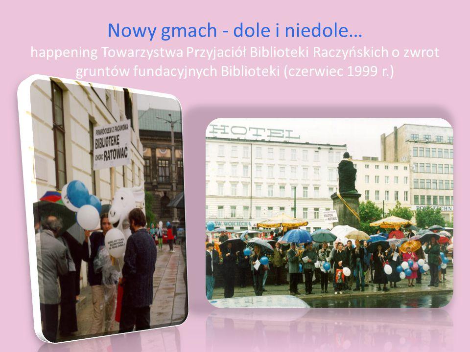 29 czerwca 2013 r. – ostatni etap przeprowadzki i otwarcie nowego gmachu Biblioteki Raczyńskich