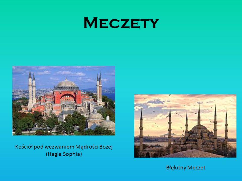 Meczety Kościół pod wezwaniem Mądrości Bożej (Hagia Sophia) Błękitny Meczet