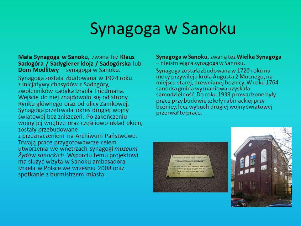 Synagoga w Sanoku Synagoga w Sanoku, zwana też Wielka Synagoga – nieistniejąca synagoga w Sanoku. Synagoga została zbudowana w 1720 roku na mocy przyw