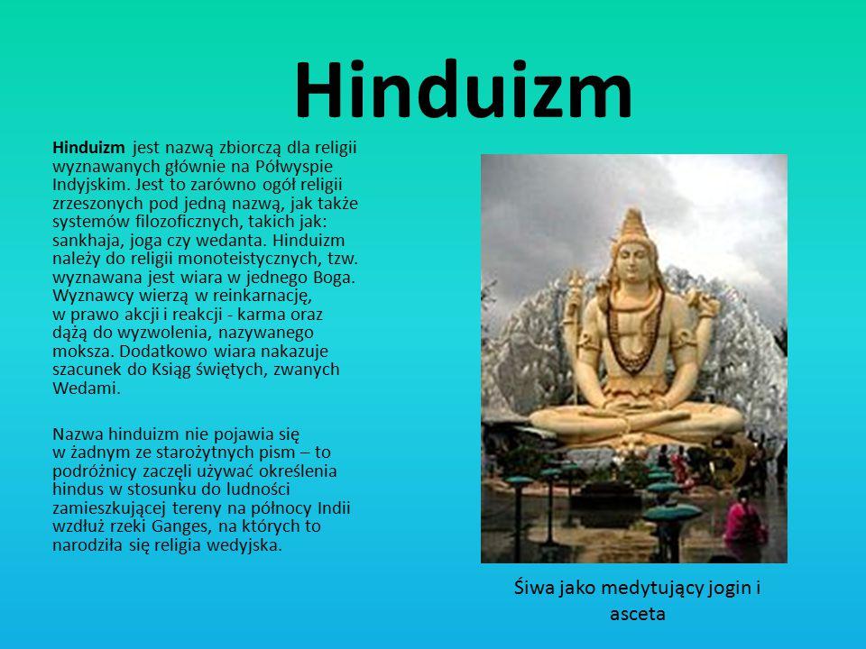 Hinduizm Hinduizm jest nazwą zbiorczą dla religii wyznawanych głównie na Półwyspie Indyjskim. Jest to zarówno ogół religii zrzeszonych pod jedną nazwą