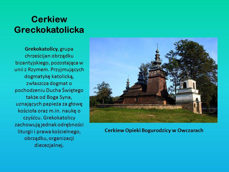 Cerkiew Greckokatolicka Grekokatolicy, grupa chrześcijan obrządku bizantyjskiego, pozostająca w unii z Rzymem. Przyjmujących dogmatykę katolicką, zwła