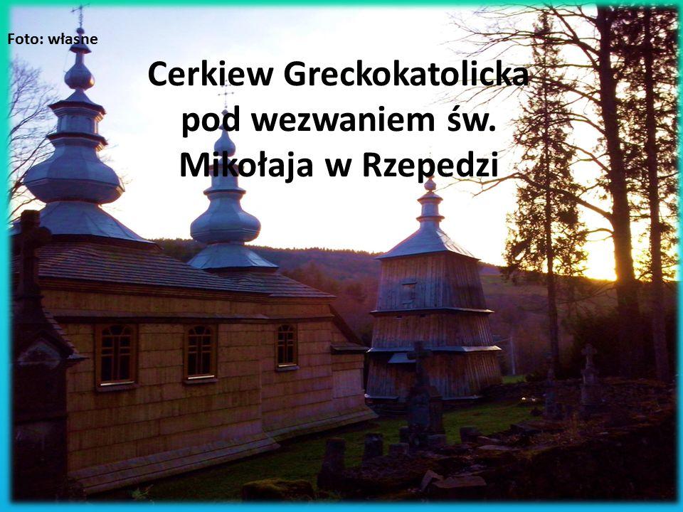 Cerkiew Greckokatolicka pod wezwaniem św. Mikołaja w Rzepedzi Foto: własne