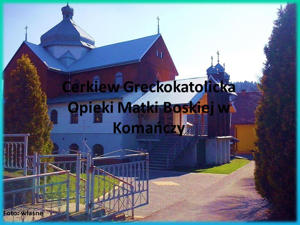 Cerkiew Greckokatolicka Opieki Matki Boskiej w Komańczy Foto: własne