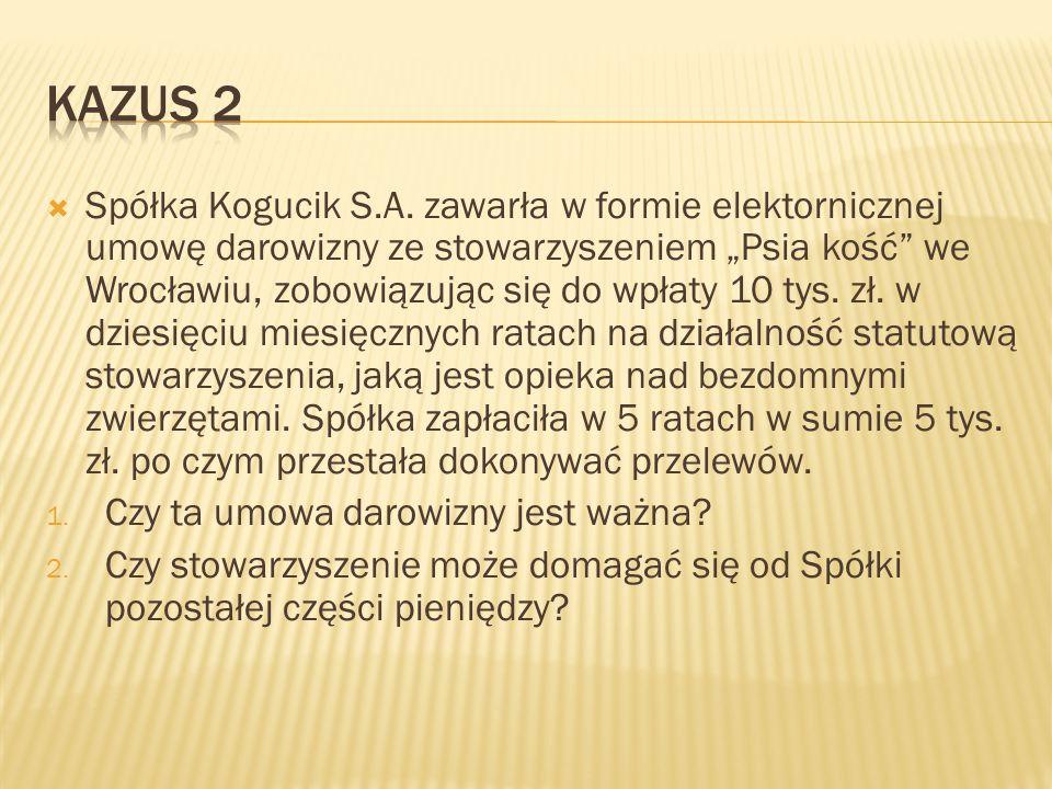 """ Spółka Kogucik S.A. zawarła w formie elektornicznej umowę darowizny ze stowarzyszeniem """"Psia kość"""" we Wrocławiu, zobowiązując się do wpłaty 10 tys."""