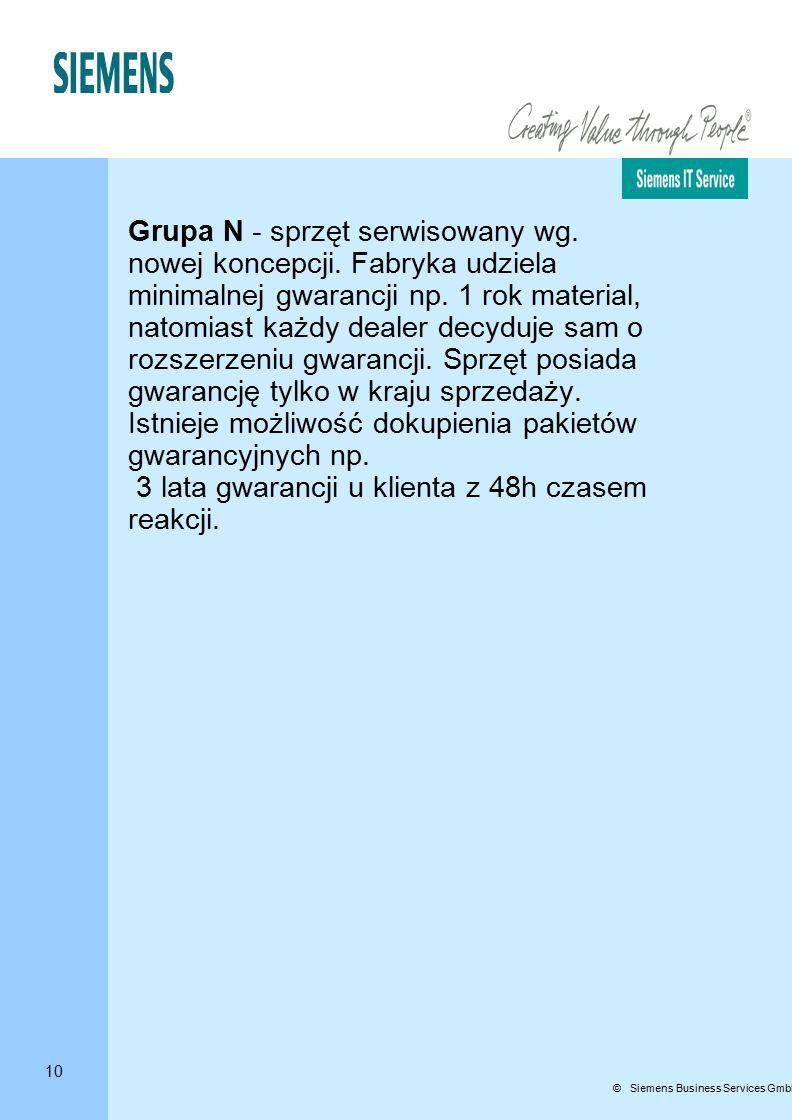 10 © Siemens Business Services GmbH & Co. OHG Grupa N - sprzęt serwisowany wg.