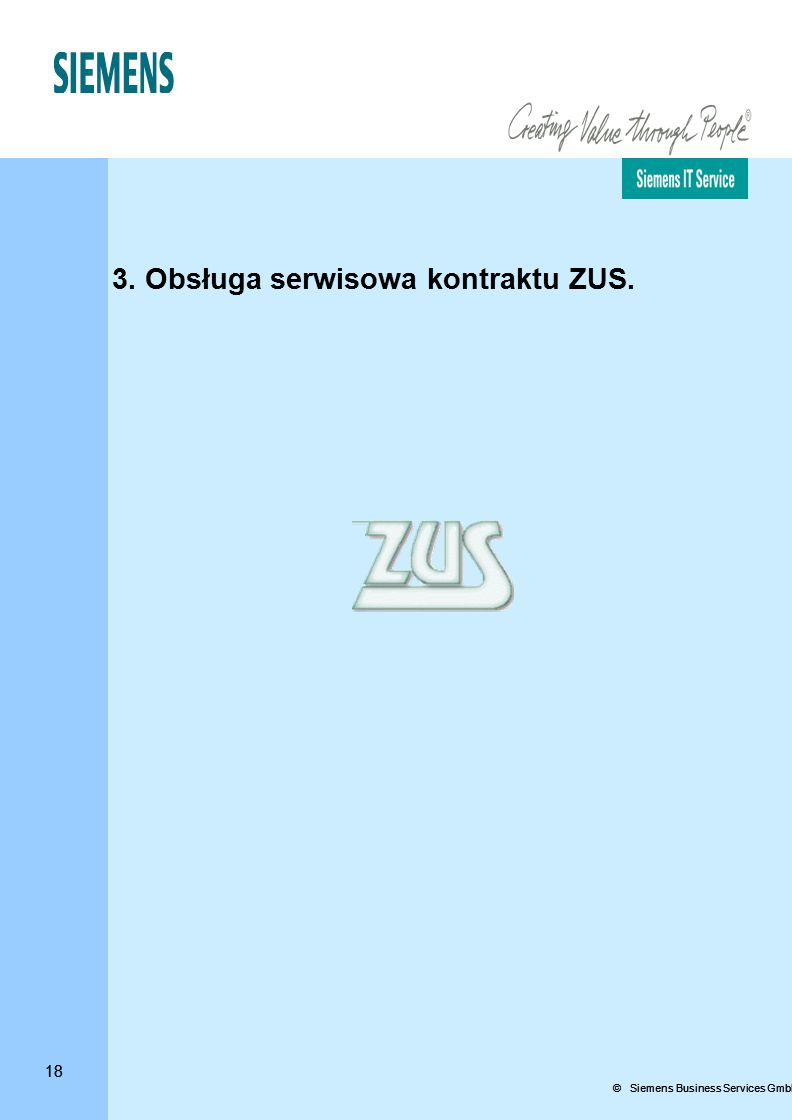 18 © Siemens Business Services GmbH & Co. OHG 18 3. Obsługa serwisowa kontraktu ZUS.