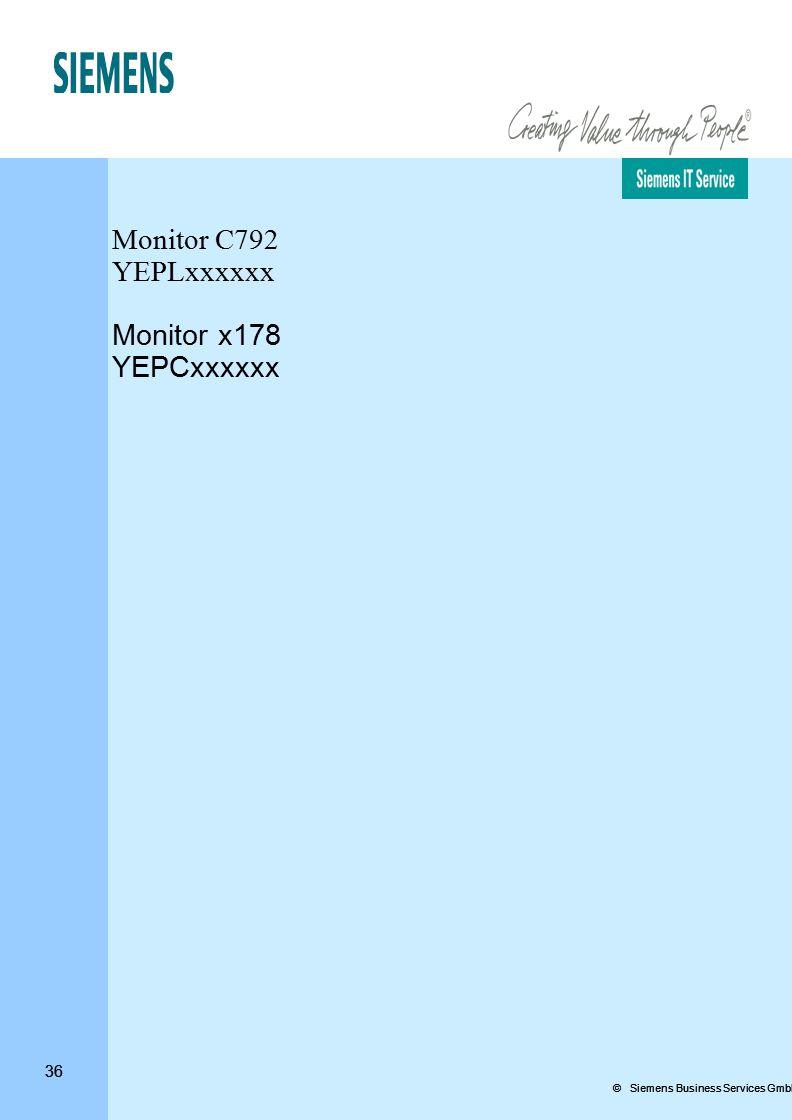 36 © Siemens Business Services GmbH & Co. OHG 36 Monitor C792 YEPLxxxxxx Monitor x178 YEPCxxxxxx