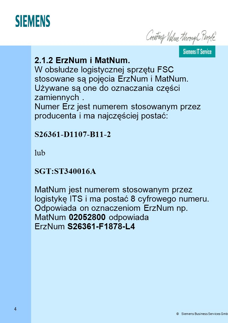4 © Siemens Business Services GmbH & Co.OHG 2.1.2 ErzNum i MatNum.