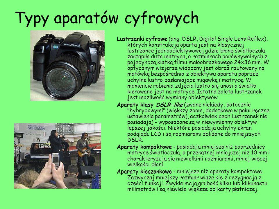 Typy aparatów cyfrowych Lustrzanki cyfrowe (ang. DSLR, Digital Single Lens Reflex), których konstrukcja oparta jest na klasycznej lustrzance jednoobie