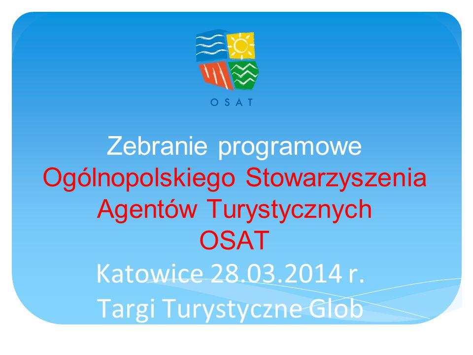 Zebranie programowe Ogólnopolskiego Stowarzyszenia Agentów Turystycznych OSAT Katowice 28.03.2014 r.