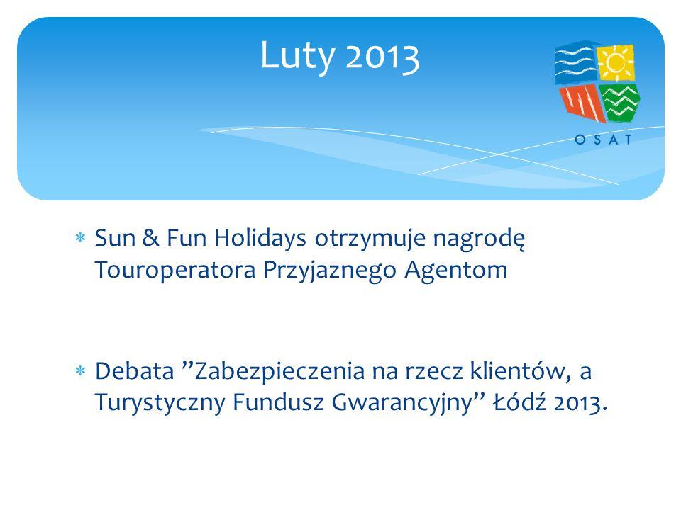  Sun & Fun Holidays otrzymuje nagrodę Touroperatora Przyjaznego Agentom  Debata Zabezpieczenia na rzecz klientów, a Turystyczny Fundusz Gwarancyjny Łódź 2013.