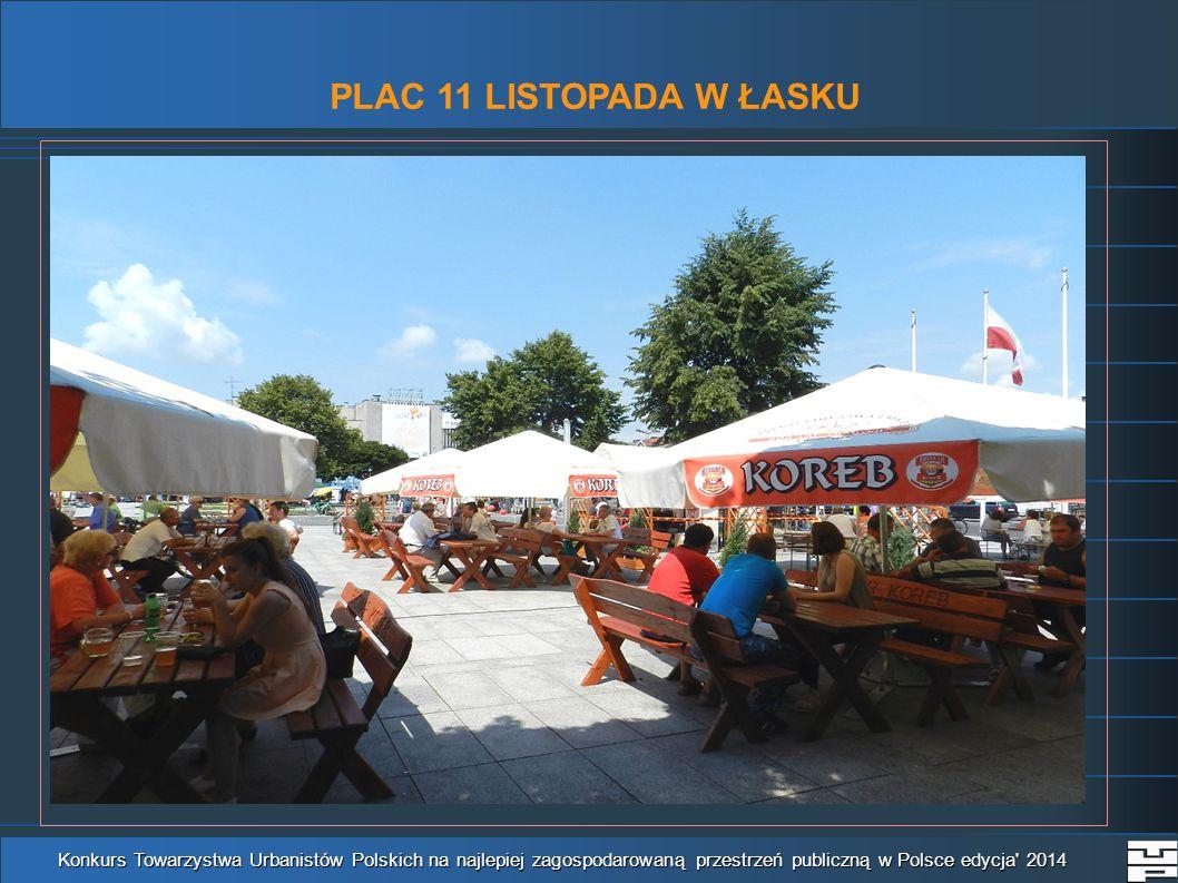 PLAC 11 LISTOPADA W ŁASKU Konkurs Towarzystwa Urbanistów Polskich na najlepiej zagospodarowaną przestrzeń publiczną w Polsce edycja 2014