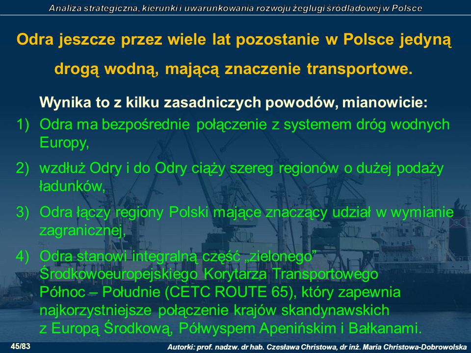 Autorki: prof. nadzw. dr hab. Czesława Christowa, dr inż. Maria Christowa-Dobrowolska 45/83 Odra jeszcze przez wiele lat pozostanie w Polsce jedyną dr