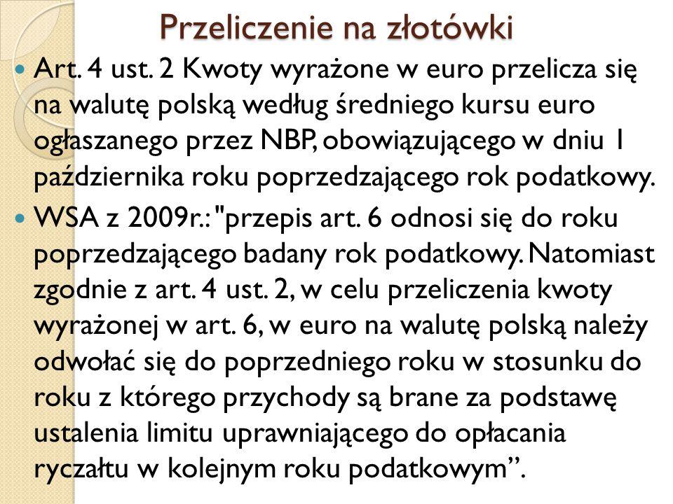 Przeliczenie na złotówki Art. 4 ust. 2 Kwoty wyrażone w euro przelicza się na walutę polską według średniego kursu euro ogłaszanego przez NBP, obowiąz