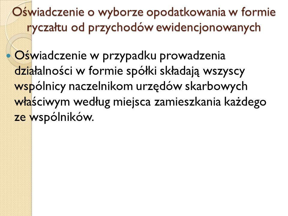 Oświadczenie o wyborze opodatkowania w formie ryczałtu od przychodów ewidencjonowanych Oświadczenie w przypadku prowadzenia działalności w formie spół