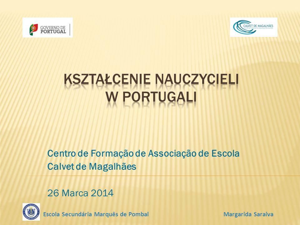Centro de Formação de Associação de Escola Calvet de Magalhães 26 Marca 2014 Escola Secundária Marquês de Pombal Margarida Saraiva