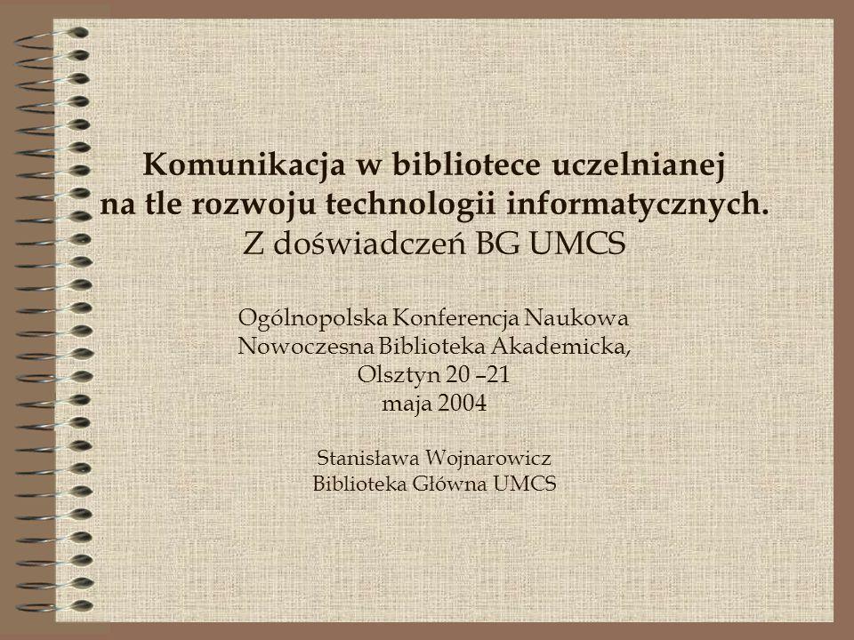 Komunikacja w bibliotece uczelnianej na tle rozwoju technologii informatycznych.