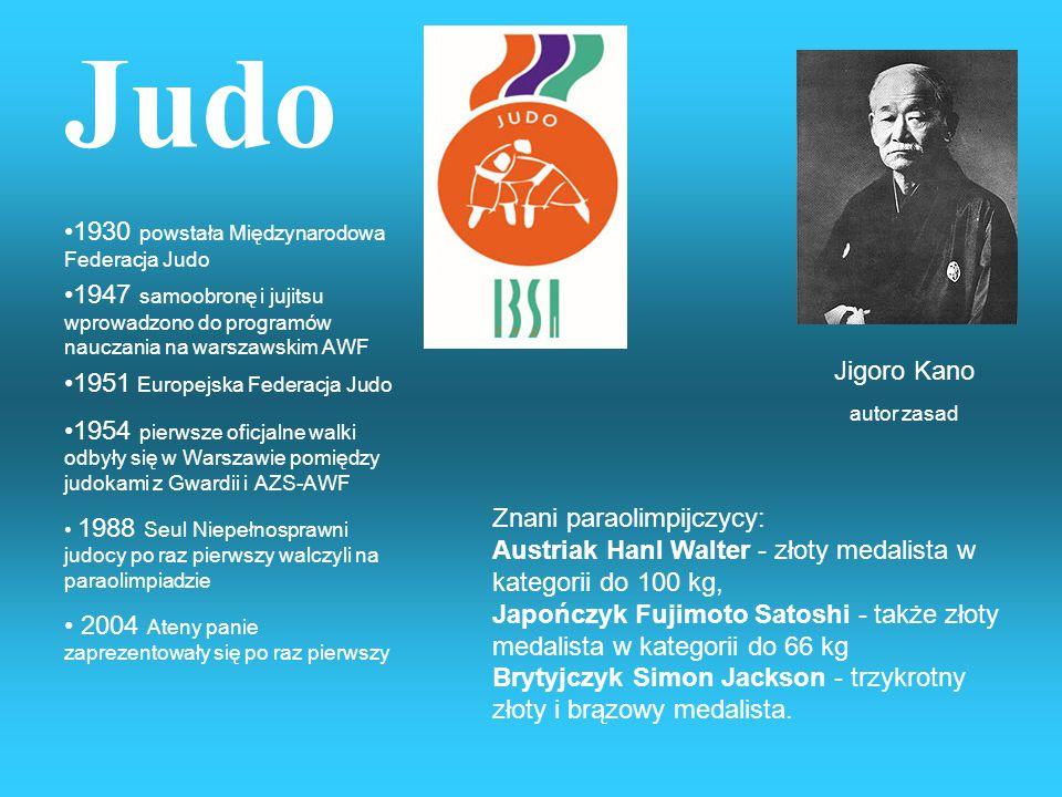 Judo 1930 powstała Międzynarodowa Federacja Judo 1947 samoobronę i jujitsu wprowadzono do programów nauczania na warszawskim AWF 1951 Europejska Federacja Judo 1954 pierwsze oficjalne walki odbyły się w Warszawie pomiędzy judokami z Gwardii i AZS-AWF 1988 Seul Niepełnosprawni judocy po raz pierwszy walczyli na paraolimpiadzie 2004 Ateny panie zaprezentowały się po raz pierwszy Jigoro Kano autor zasad Znani paraolimpijczycy: Austriak Hanl Walter - złoty medalista w kategorii do 100 kg, Japończyk Fujimoto Satoshi - także złoty medalista w kategorii do 66 kg Brytyjczyk Simon Jackson - trzykrotny złoty i brązowy medalista.