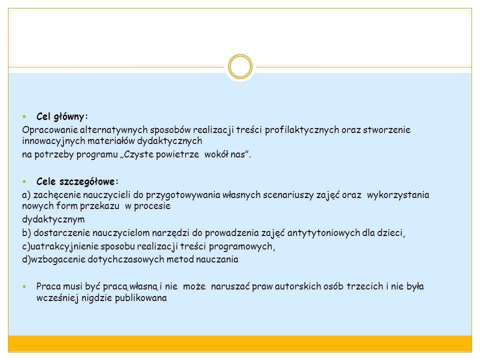 Cel główny: Opracowanie alternatywnych sposobów realizacji treści profilaktycznych oraz stworzenie innowacyjnych materiałów dydaktycznych na potrzeby