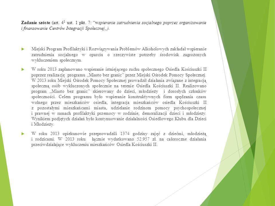 """Zadanie szóste (art. 4 1 ust. 1 pkt. 7: """"wspieranie zatrudnienia socjalnego poprzez organizowanie i finansowanie Centrów Integracji Społecznej"""").  Mi"""