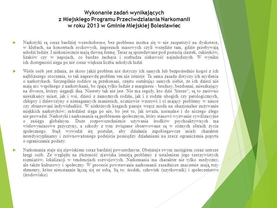 Wykonanie zadań wynikających z Miejskiego Programu Przeciwdziałania Narkomanii w roku 2013 w Gminie Miejskiej Bolesławiec  Narkotyki są coraz bardzie