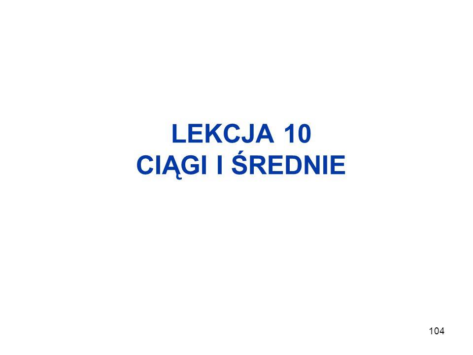104 LEKCJA 10 CIĄGI I ŚREDNIE