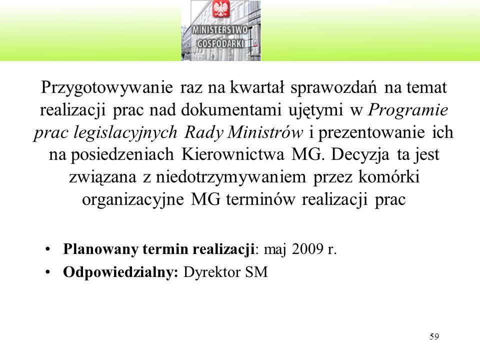 59 Przygotowywanie raz na kwartał sprawozdań na temat realizacji prac nad dokumentami ujętymi w Programie prac legislacyjnych Rady Ministrów i prezent