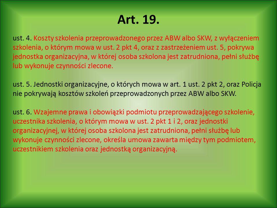 Art. 19. ust. 4. Koszty szkolenia przeprowadzonego przez ABW albo SKW, z wyłączeniem szkolenia, o którym mowa w ust. 2 pkt 4, oraz z zastrzeżeniem ust