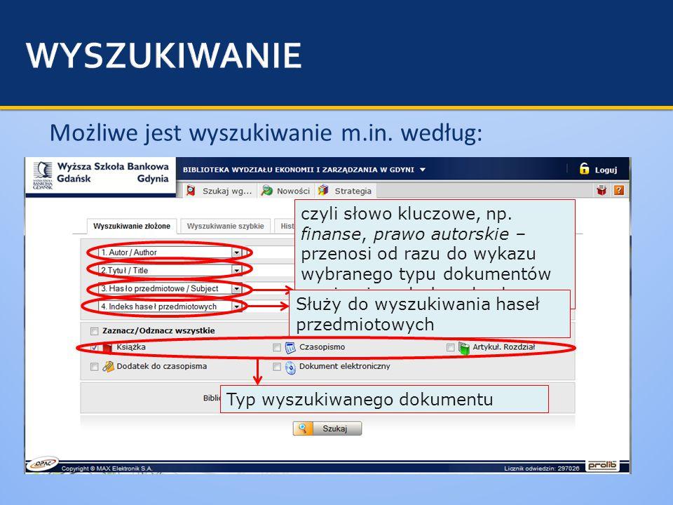  W przypadku braku stanu zasobu czasopisma, istnieje możliwość zamówienia skanu artykułu z czasopisma znajdującego się w Gdańsku (wysyłając pełen opis artykułu na biblioteka@wsb.gdynia.pl).