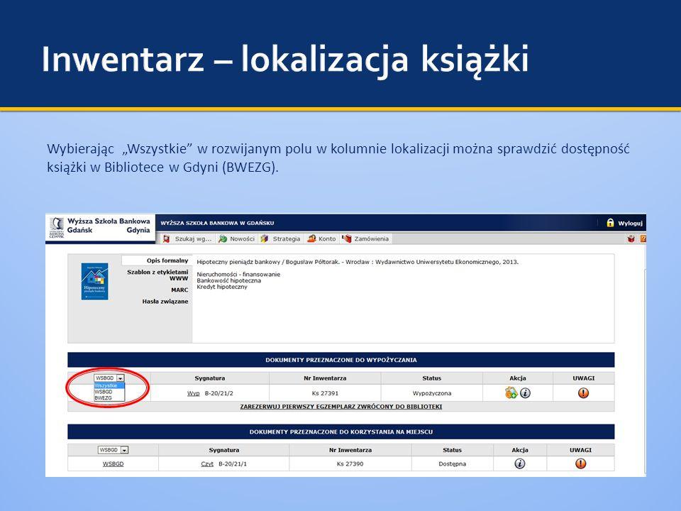 """Wybierając """"Wszystkie w rozwijanym polu w kolumnie lokalizacji można sprawdzić dostępność książki w Bibliotece w Gdyni (BWEZG)."""