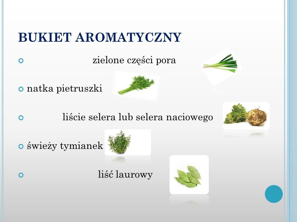 BUKIET AROMATYCZNY zielone części pora natka pietruszki liście selera lub selera naciowego świeży tymianek liść laurowy