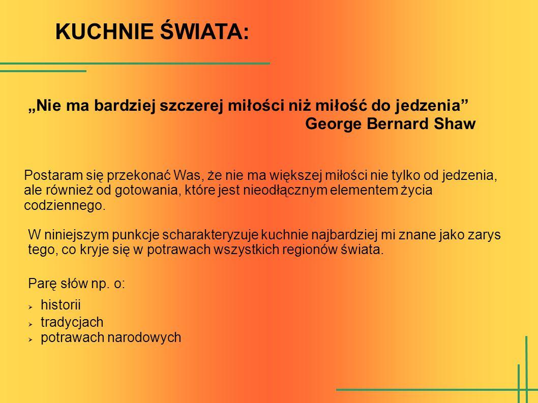 """KUCHNIE ŚWIATA: """"Nie ma bardziej szczerej miłości niż miłość do jedzenia"""" George Bernard Shaw Postaram się przekonać Was, że nie ma większej miłości n"""