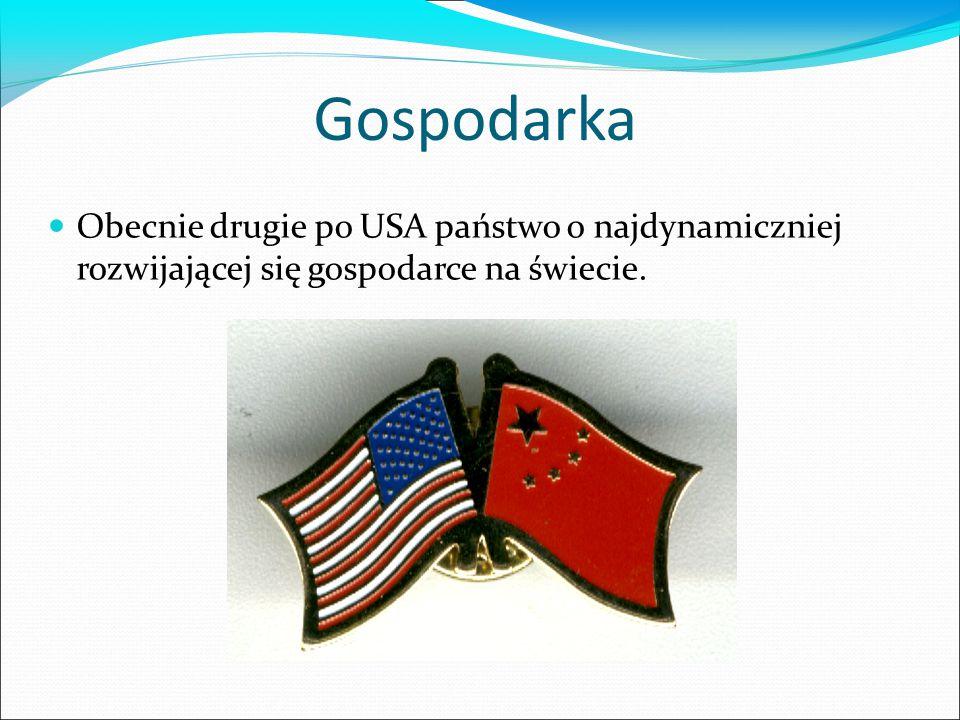 Gospodarka Obecnie drugie po USA państwo o najdynamiczniej rozwijającej się gospodarce na świecie.