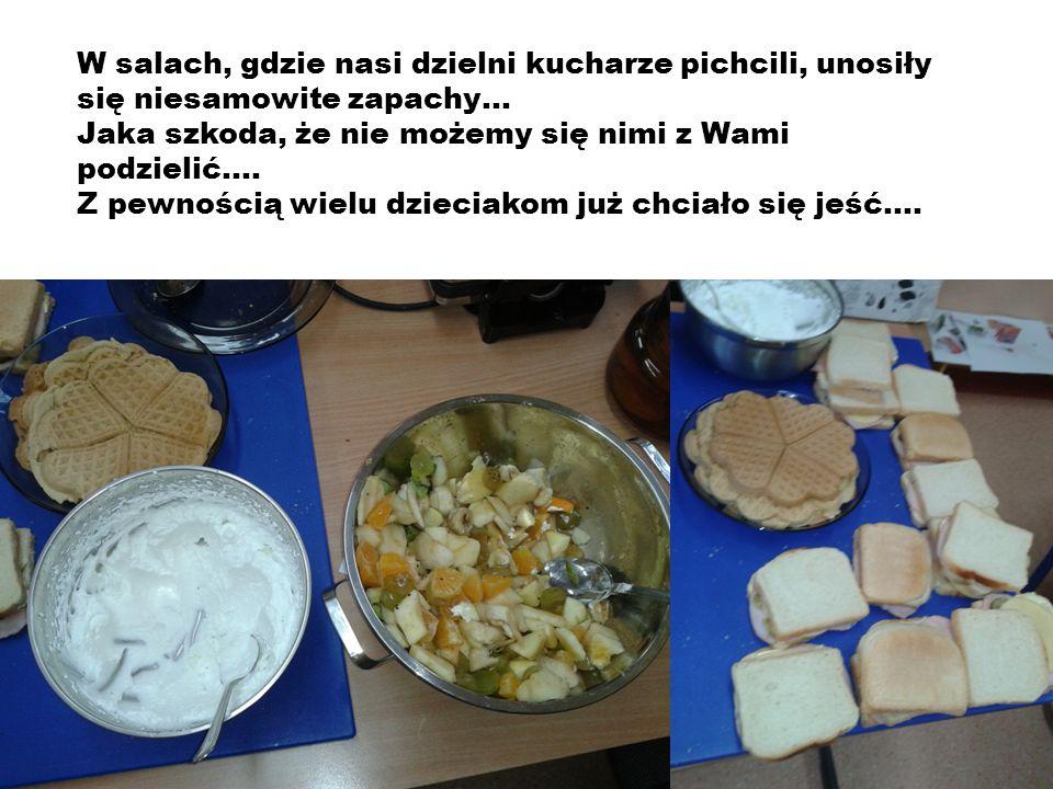 W salach, gdzie nasi dzielni kucharze pichcili, unosiły się niesamowite zapachy… Jaka szkoda, że nie możemy się nimi z Wami podzielić….