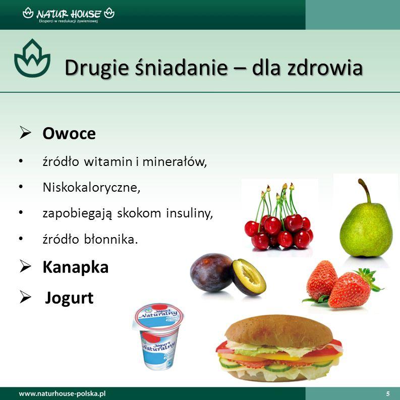 5 Drugie śniadanie – dla zdrowia Drugie śniadanie – dla zdrowia  Owoce źródło witamin i minerałów, Niskokaloryczne, zapobiegają skokom insuliny, źród