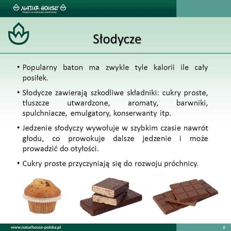 6 Słodycze Popularny baton ma zwykle tyle kalorii ile cały posiłek. Słodycze zawierają szkodliwe składniki: cukry proste, tłuszcze utwardzone, aromaty