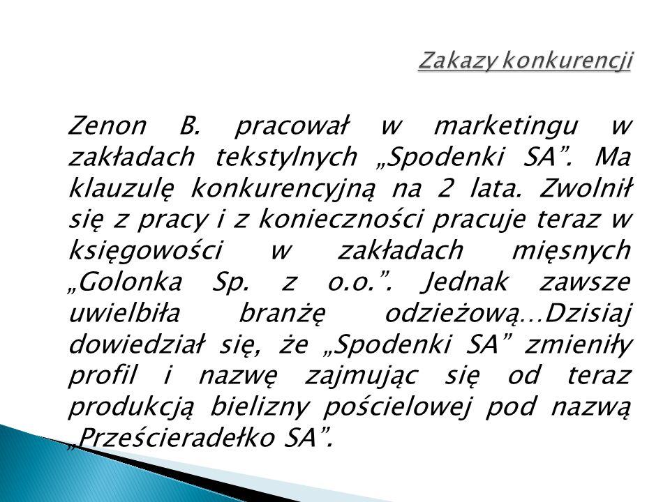 """Zenon B. pracował w marketingu w zakładach tekstylnych """"Spodenki SA ."""
