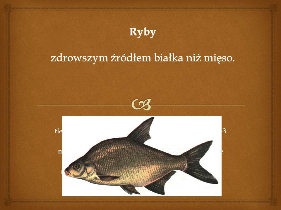Wszystkim, którzy chcą uchronić się od chorób na tle miażdżycy dietetycy zalecają jadanie w tygodniu2-3 posiłków z ryb, zastępując tym samym 2-3 posił