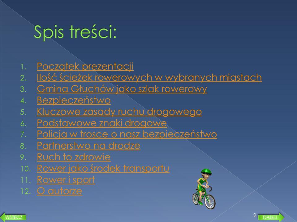 1. Początek prezentacji Początek prezentacji 2. Ilość ścieżek rowerowych w wybranych miastach Ilość ścieżek rowerowych w wybranych miastach 3. Gmina G