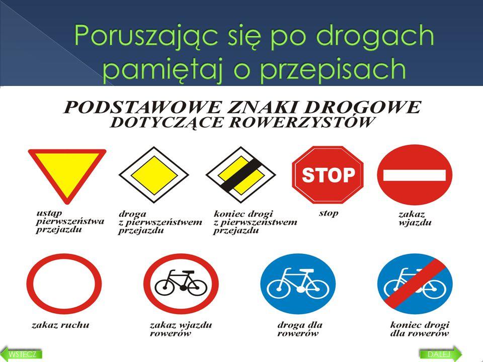  o rganizując egzaminy na kartę rowerową  p rzekazując kamizelki dla rowerzystów  u dzielając cennych porad 8 DALEJ WSTECZ