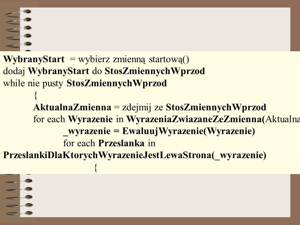 WybranyStart = wybierz zmienną startową() dodaj WybranyStart do StosZmiennychWprzod while nie pusty StosZmiennychWprzod { AktualnaZmienna = zdejmij ze
