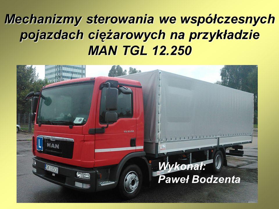 Mechanizmy sterowania we współczesnych pojazdach ciężarowych na przykładzie MAN TGL 12.250 Wykonał: Paweł Bodzenta