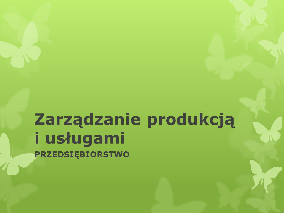 Zarządzanie produkcją i usługami PRZEDSIĘBIORSTWO