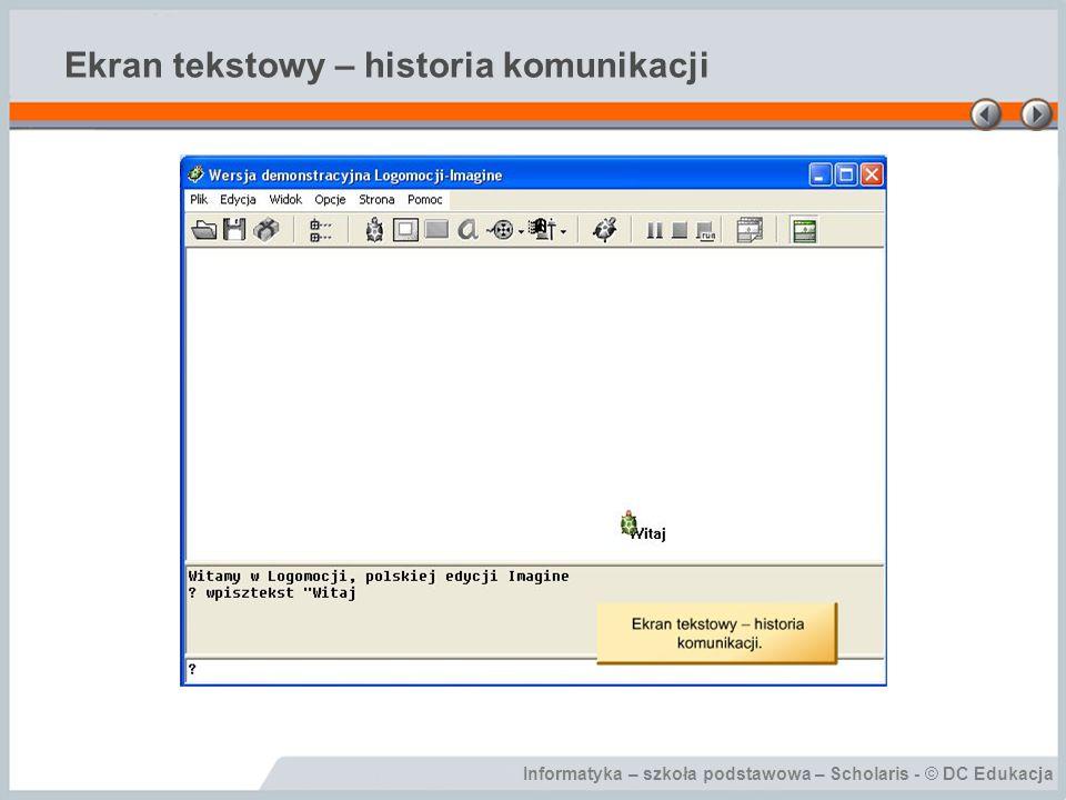 Informatyka – szkoła podstawowa – Scholaris - © DC Edukacja Ekran tekstowy – historia komunikacji