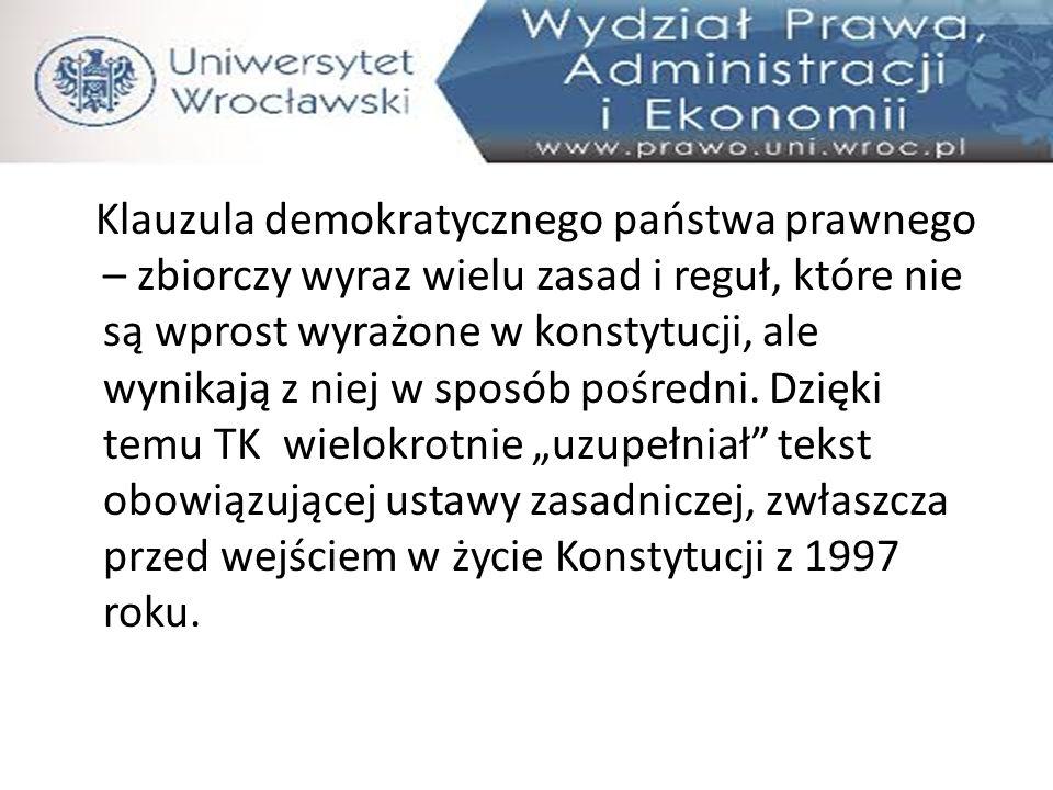 """TK, 25.11.1997, K 26/97 """"(…) podstawowa treść zasady demokratycznego państwa prawnego wyrażona w art."""
