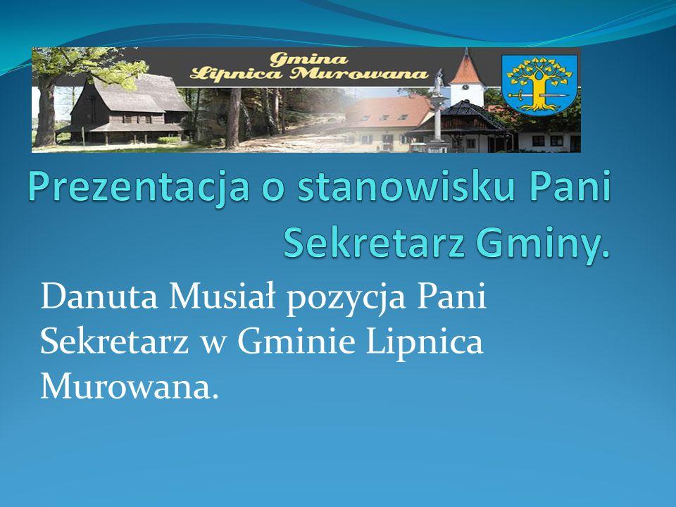 Danuta Musiał pozycja Pani Sekretarz w Gminie Lipnica Murowana.