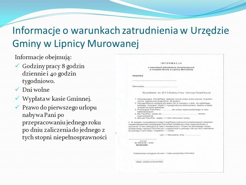 Informacje o warunkach zatrudnienia w Urzędzie Gminy w Lipnicy Murowanej Informacje obejmują: Godziny pracy 8 godzin dziennie i 40 godzin tygodniowo.